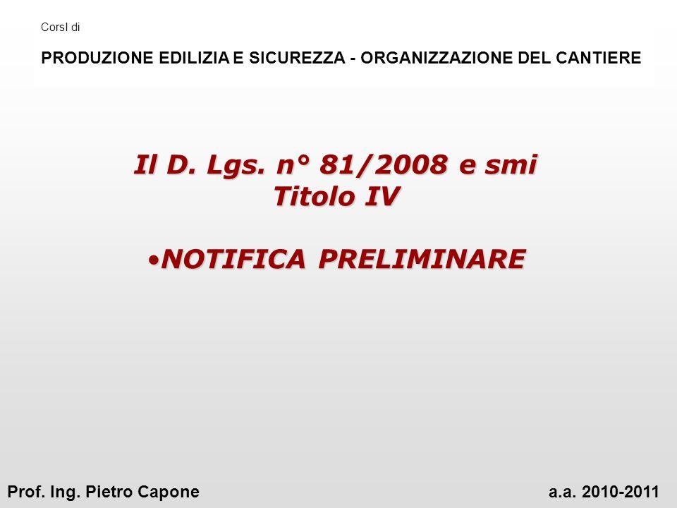 Il D. Lgs. n° 81/2008 e smi Titolo IV NOTIFICA PRELIMINARE