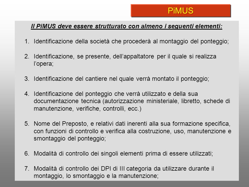 Il PiMUS deve essere strutturato con almeno i seguenti elementi: