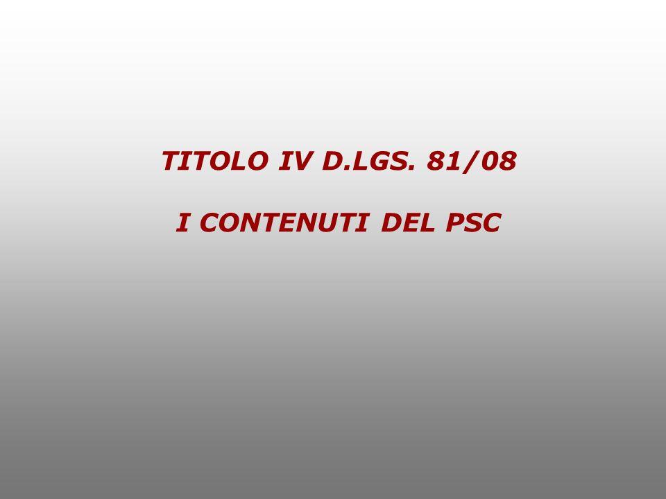 TITOLO IV D.LGS. 81/08 I CONTENUTI DEL PSC