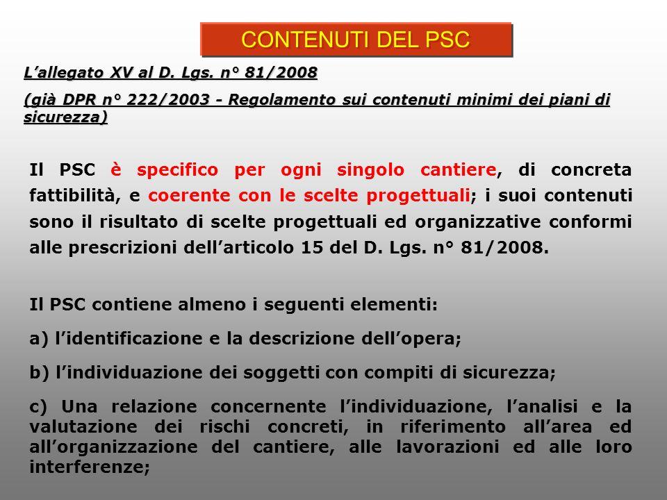 CONTENUTI DEL PSC L'allegato XV al D. Lgs. n° 81/2008. (già DPR n° 222/2003 - Regolamento sui contenuti minimi dei piani di sicurezza)