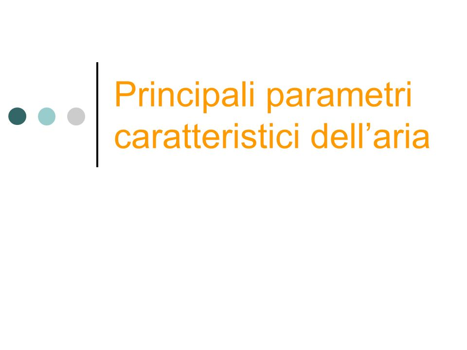 Principali parametri caratteristici dell'aria
