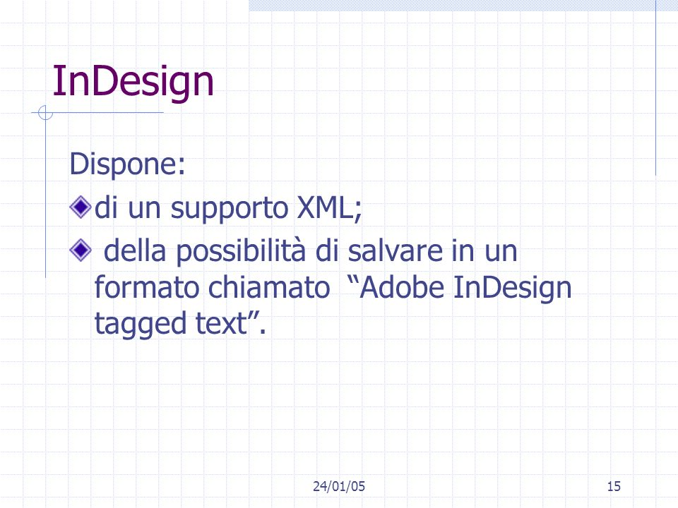 InDesign Dispone: di un supporto XML;