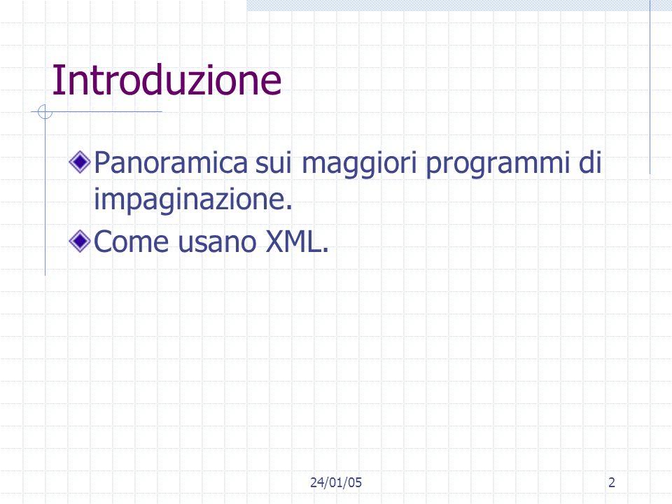 Introduzione Panoramica sui maggiori programmi di impaginazione.