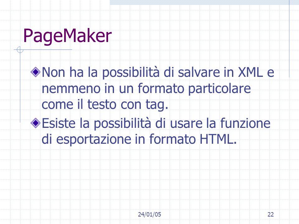 PageMaker Non ha la possibilità di salvare in XML e nemmeno in un formato particolare come il testo con tag.
