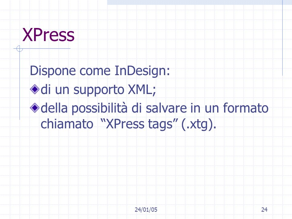 XPress Dispone come InDesign: di un supporto XML;