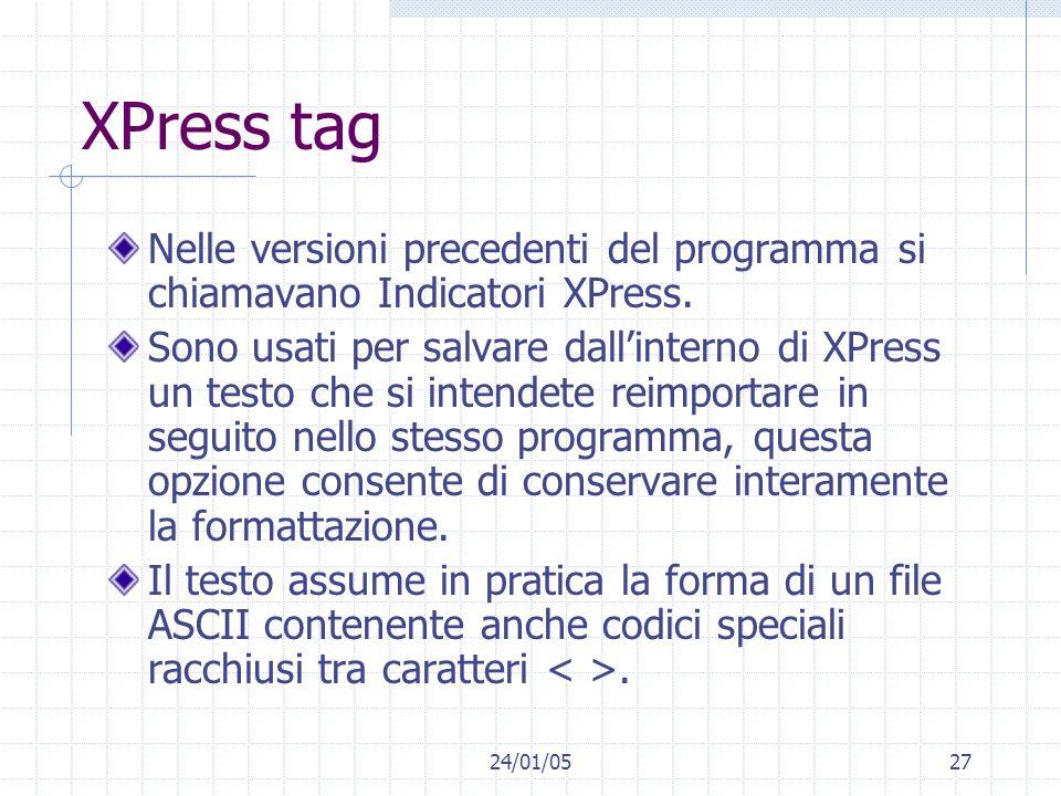 XPress tag Nelle versioni precedenti del programma si chiamavano Indicatori XPress.