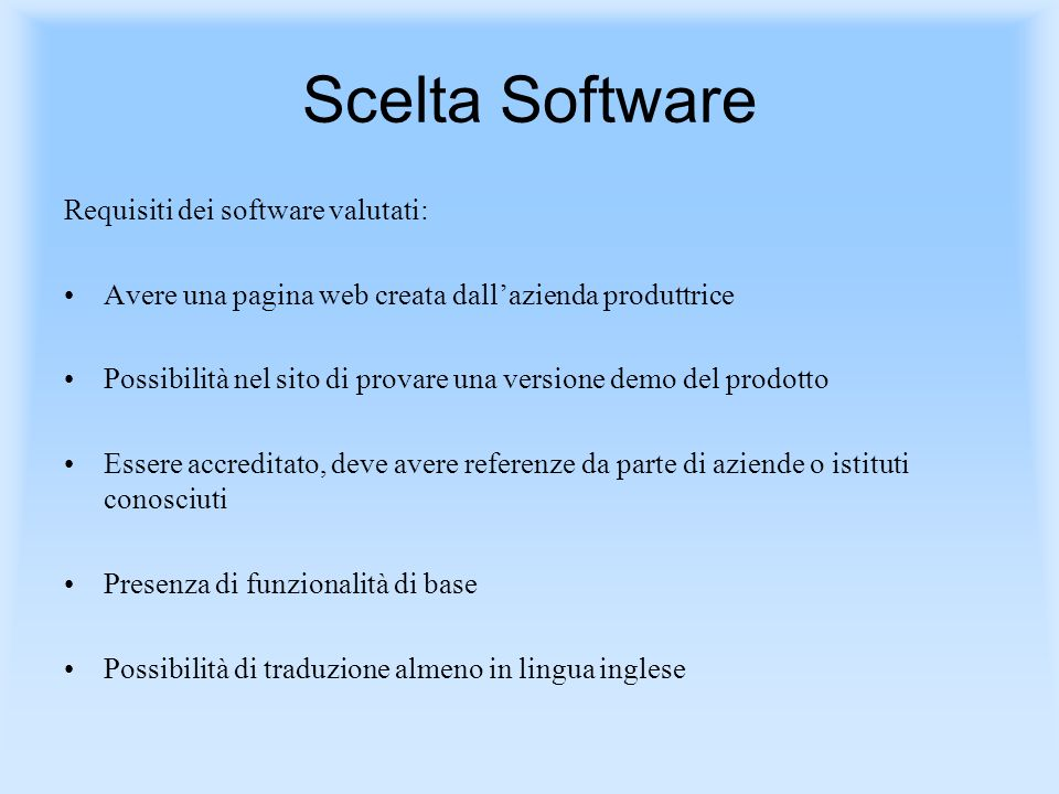 Scelta Software Requisiti dei software valutati:
