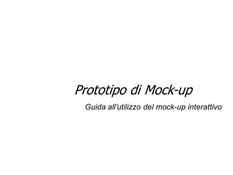 Prototipo di Mock-up Guida all'utilizzo del mock-up interattivo