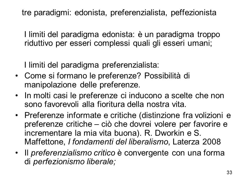 tre paradigmi: edonista, preferenzialista, peffezionista