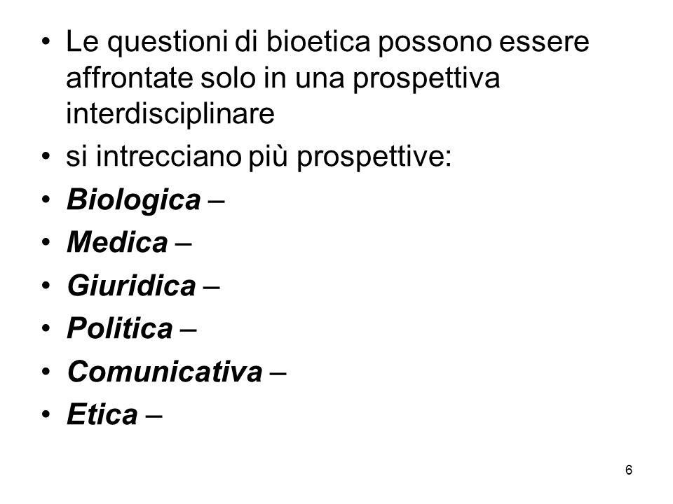 Le questioni di bioetica possono essere affrontate solo in una prospettiva interdisciplinare