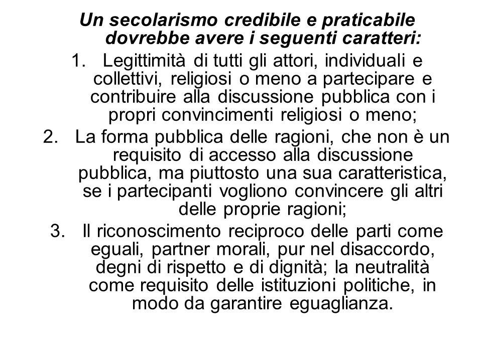 Un secolarismo credibile e praticabile dovrebbe avere i seguenti caratteri: