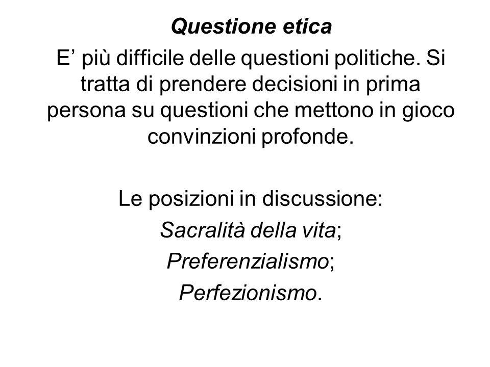 Le posizioni in discussione: