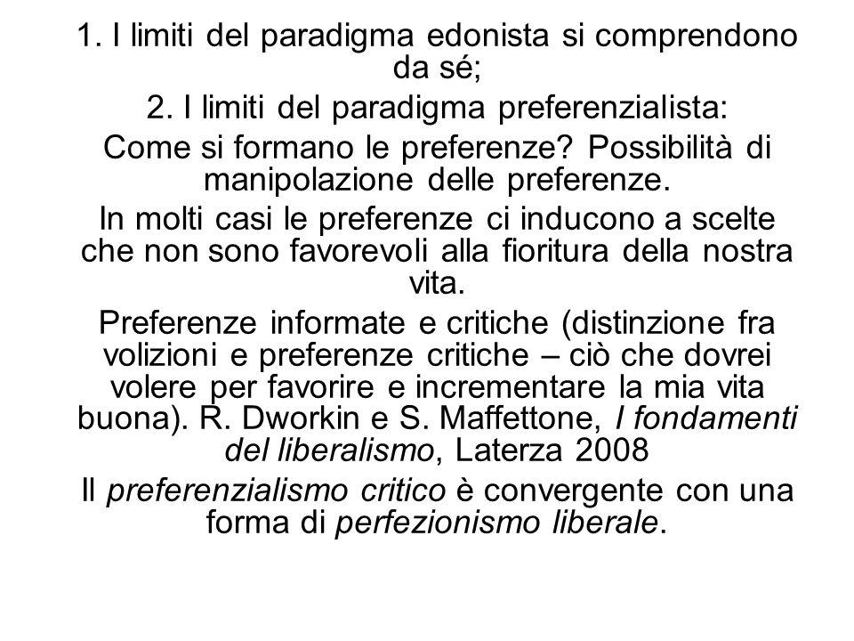 1. I limiti del paradigma edonista si comprendono da sé;