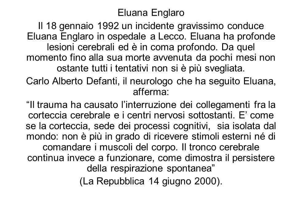 Carlo Alberto Defanti, il neurologo che ha seguito Eluana, afferma: