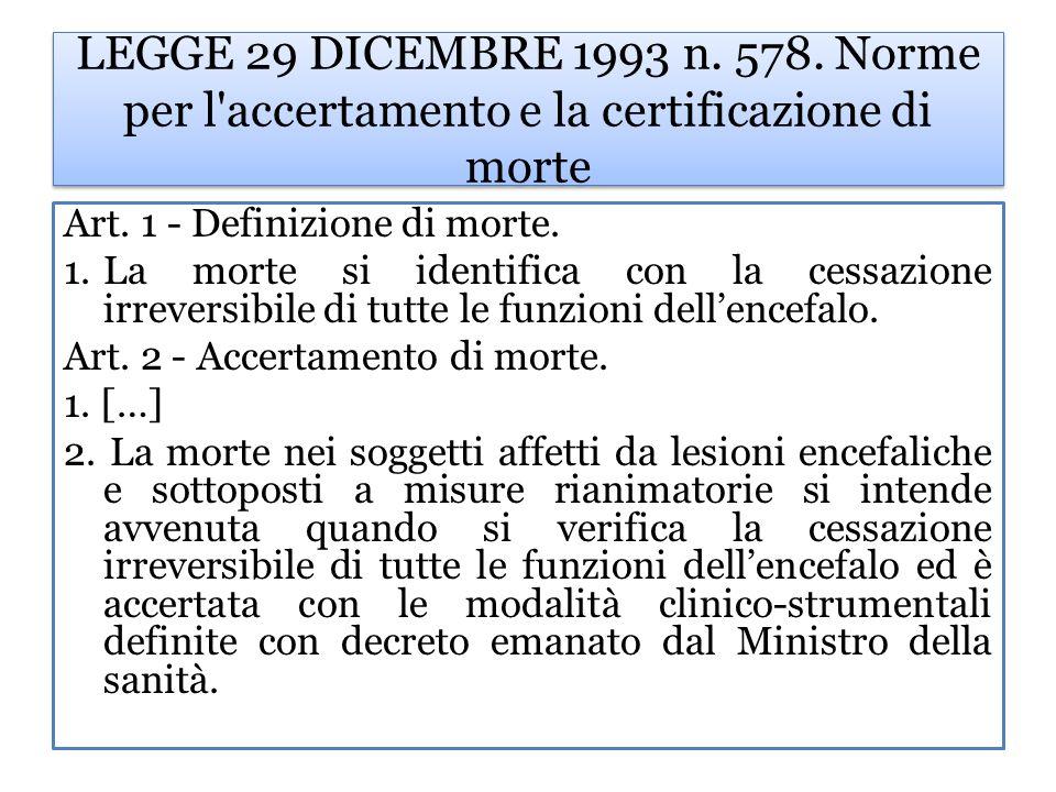 LEGGE 29 DICEMBRE 1993 n. 578. Norme per l accertamento e la certificazione di morte