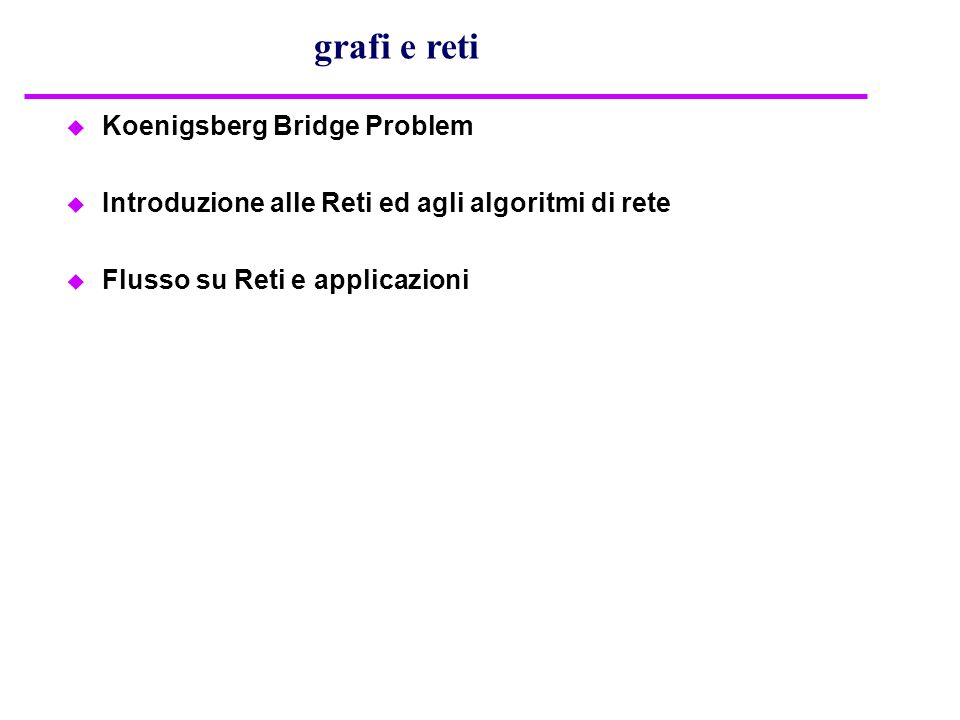 grafi e reti Koenigsberg Bridge Problem