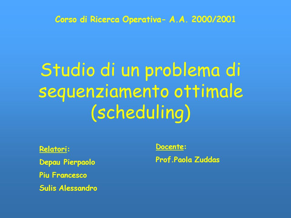 Studio di un problema di sequenziamento ottimale (scheduling)