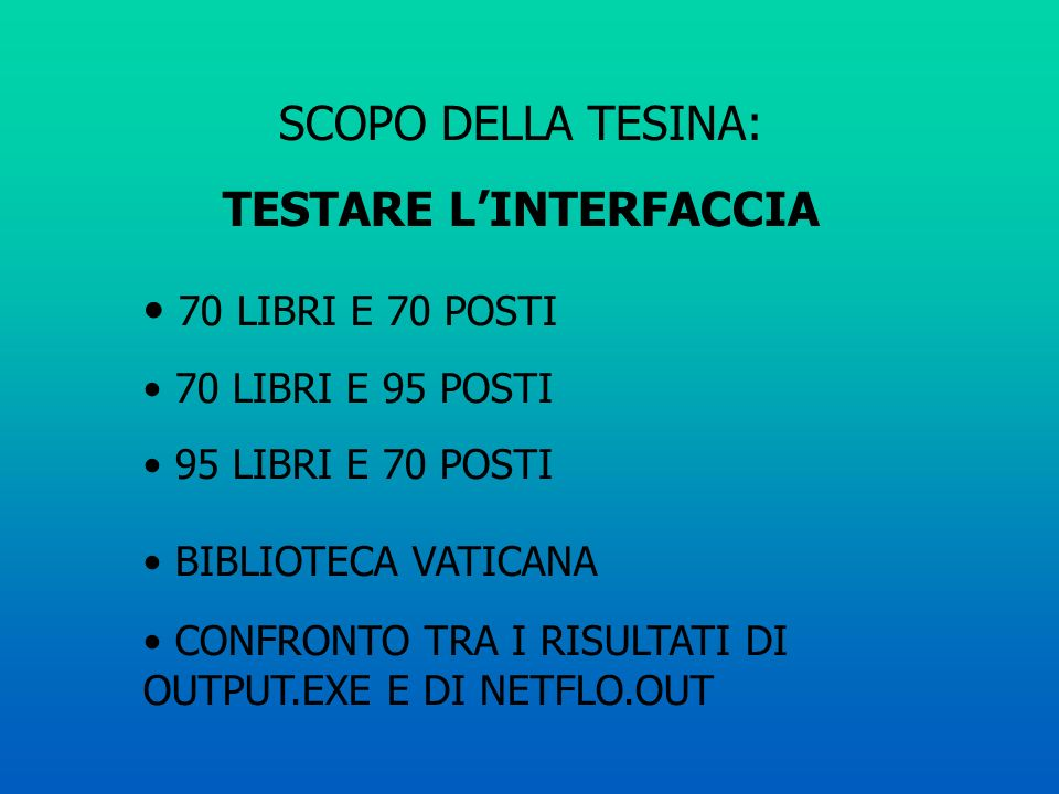 TESTARE L'INTERFACCIA
