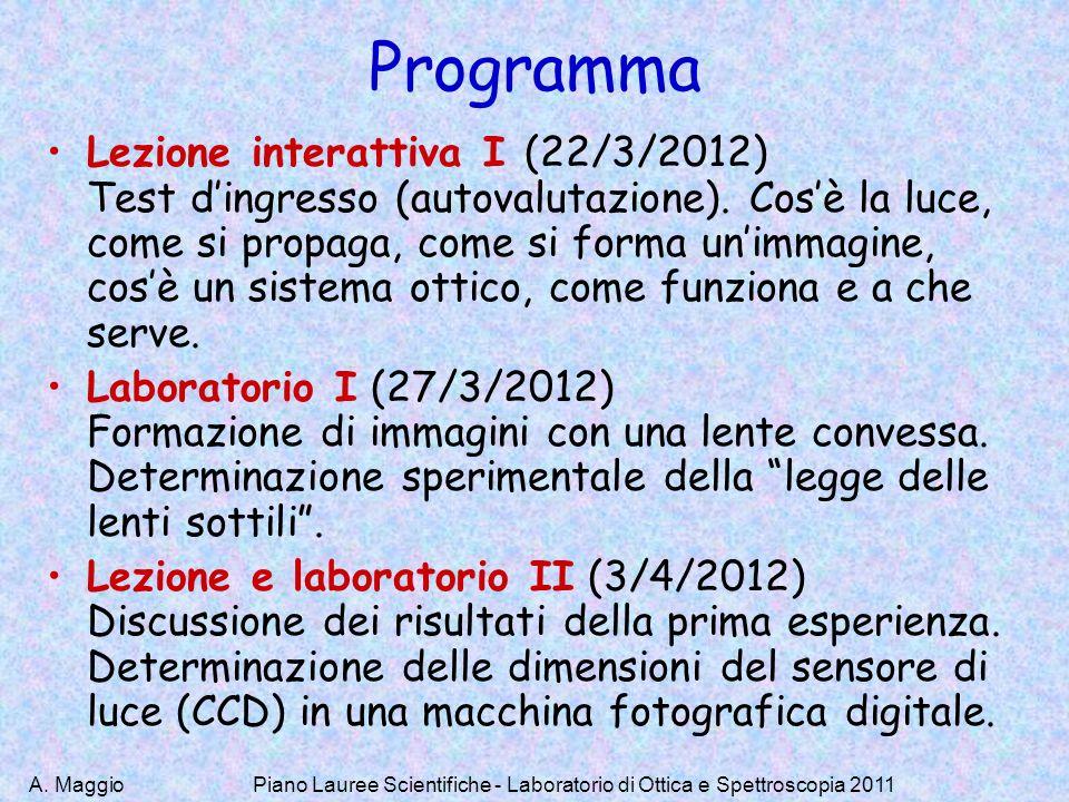 Piano Lauree Scientifiche - Laboratorio di Ottica e Spettroscopia 2011