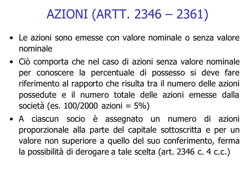 AZIONI (ARTT. 2346 – 2361) Le azioni sono emesse con valore nominale o senza valore nominale.