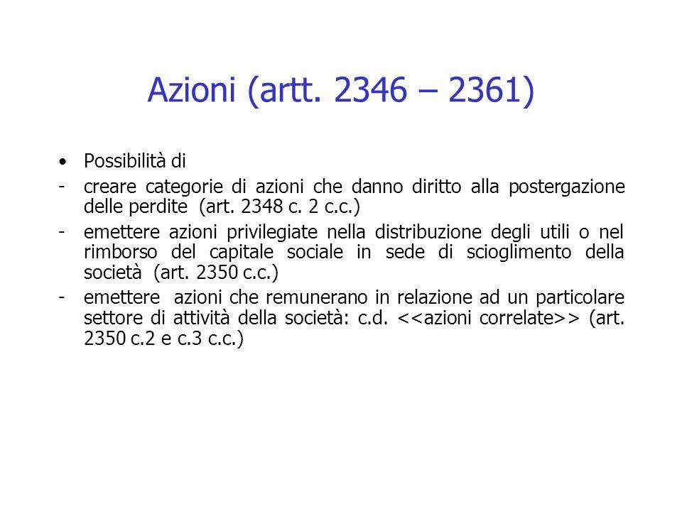 Azioni (artt. 2346 – 2361) Possibilità di