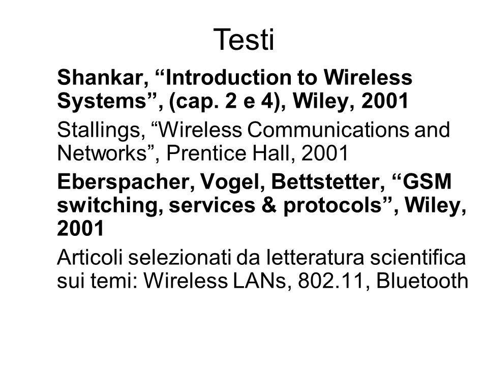 Testi Shankar, Introduction to Wireless Systems , (cap. 2 e 4), Wiley, 2001. Stallings, Wireless Communications and Networks , Prentice Hall, 2001.