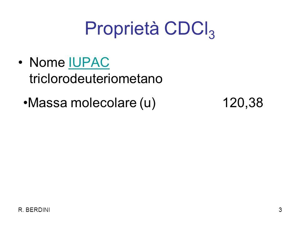 Proprietà CDCl3 Nome IUPAC triclorodeuteriometano