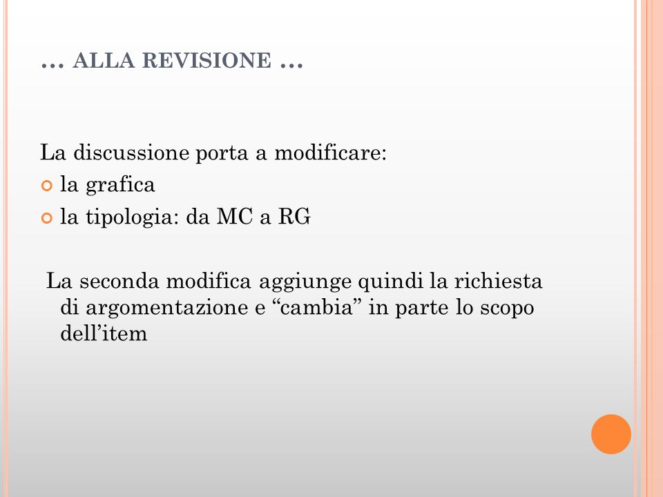 … alla revisione … La discussione porta a modificare: la grafica
