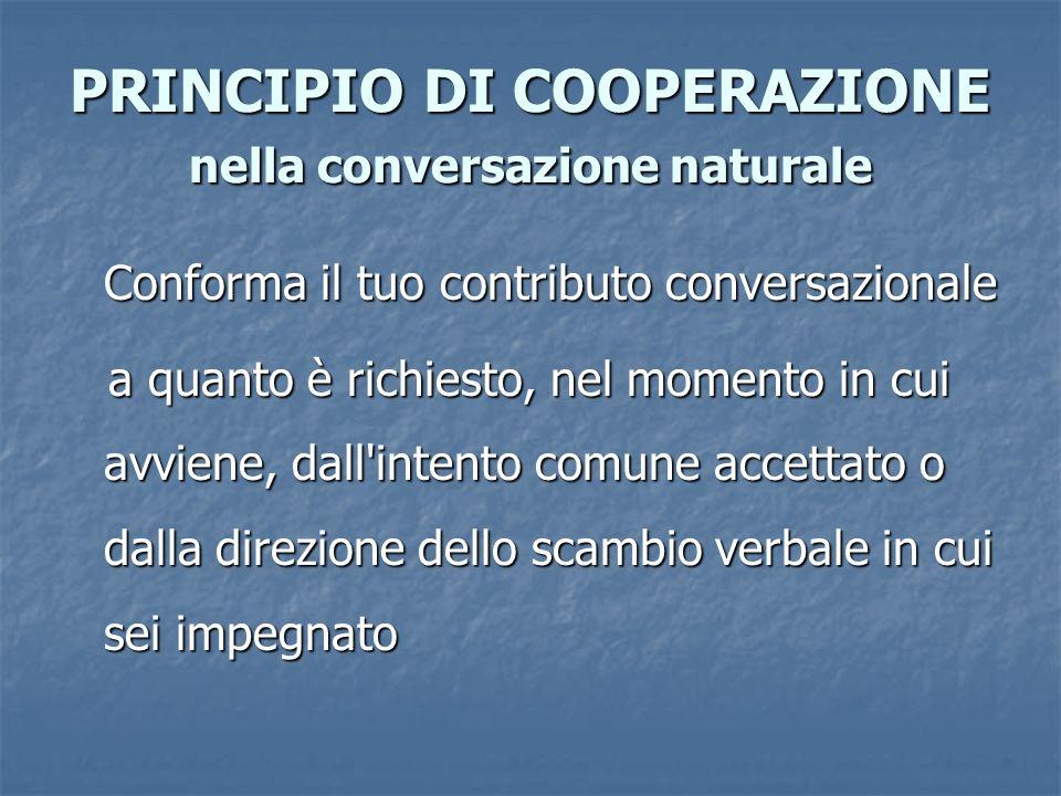 PRINCIPIO DI COOPERAZIONE nella conversazione naturale