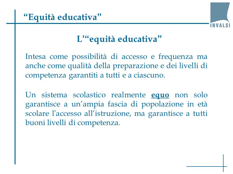 Equità educativa L' equità educativa