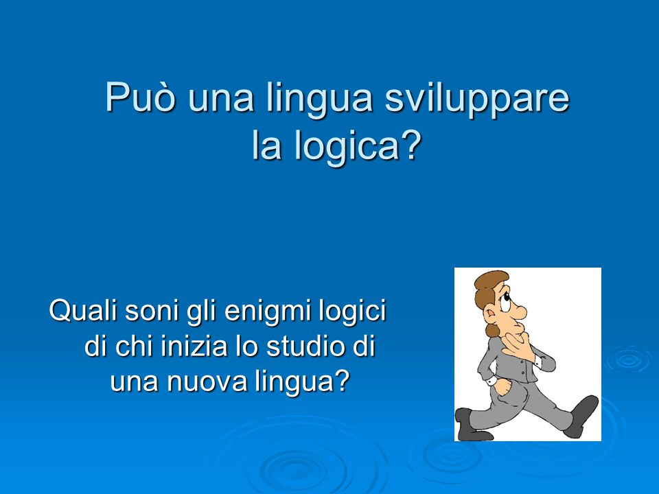 Può una lingua sviluppare la logica