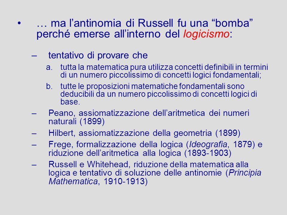 … ma l'antinomia di Russell fu una bomba perché emerse all'interno del logicismo: