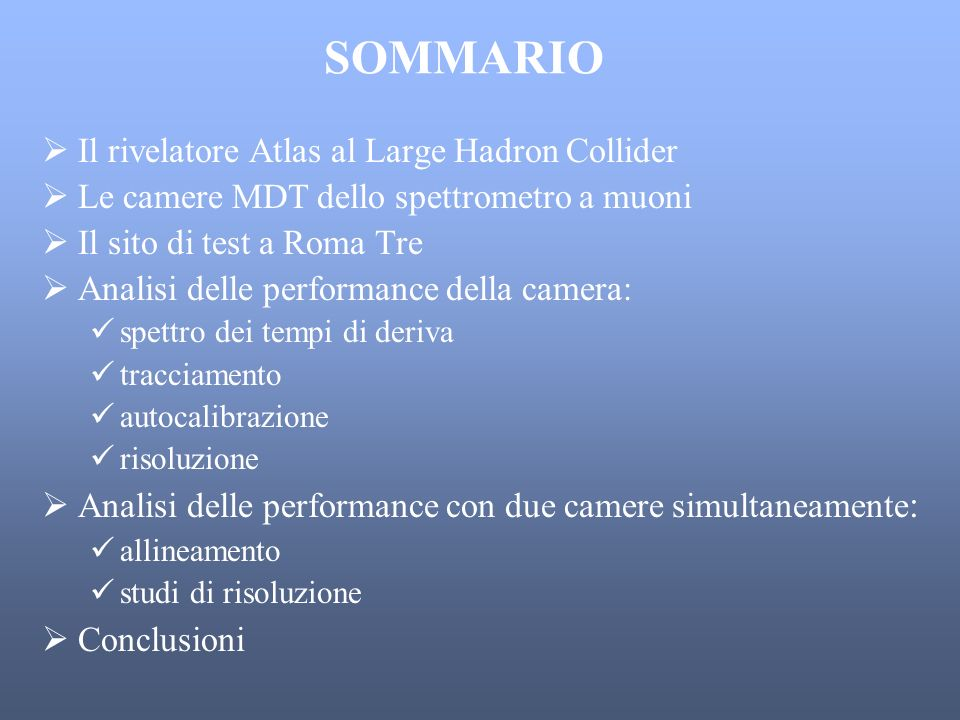 SOMMARIO Il rivelatore Atlas al Large Hadron Collider
