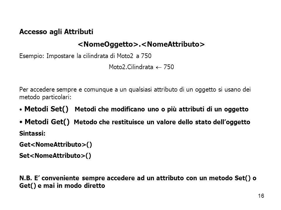<NomeOggetto>.<NomeAttributo>