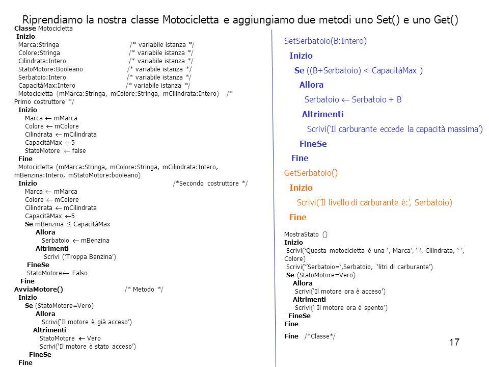 Riprendiamo la nostra classe Motocicletta e aggiungiamo due metodi uno Set() e uno Get()