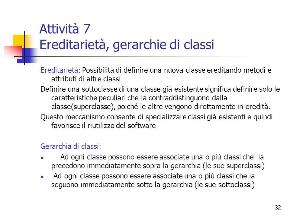 Attività 7 Ereditarietà, gerarchie di classi