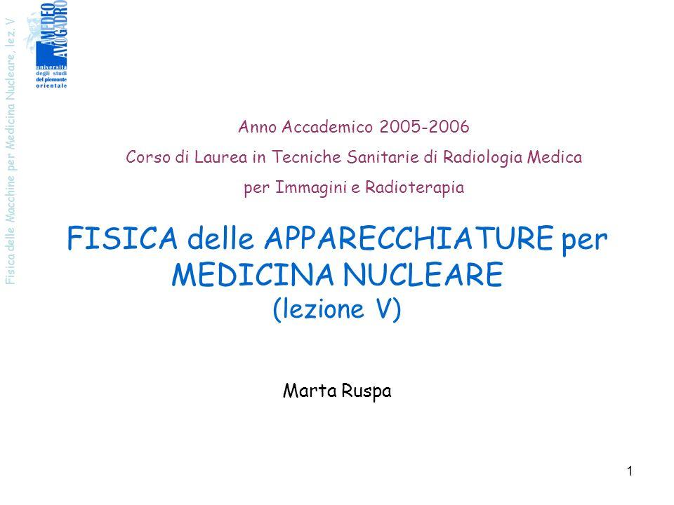 FISICA delle APPARECCHIATURE per MEDICINA NUCLEARE (lezione V)