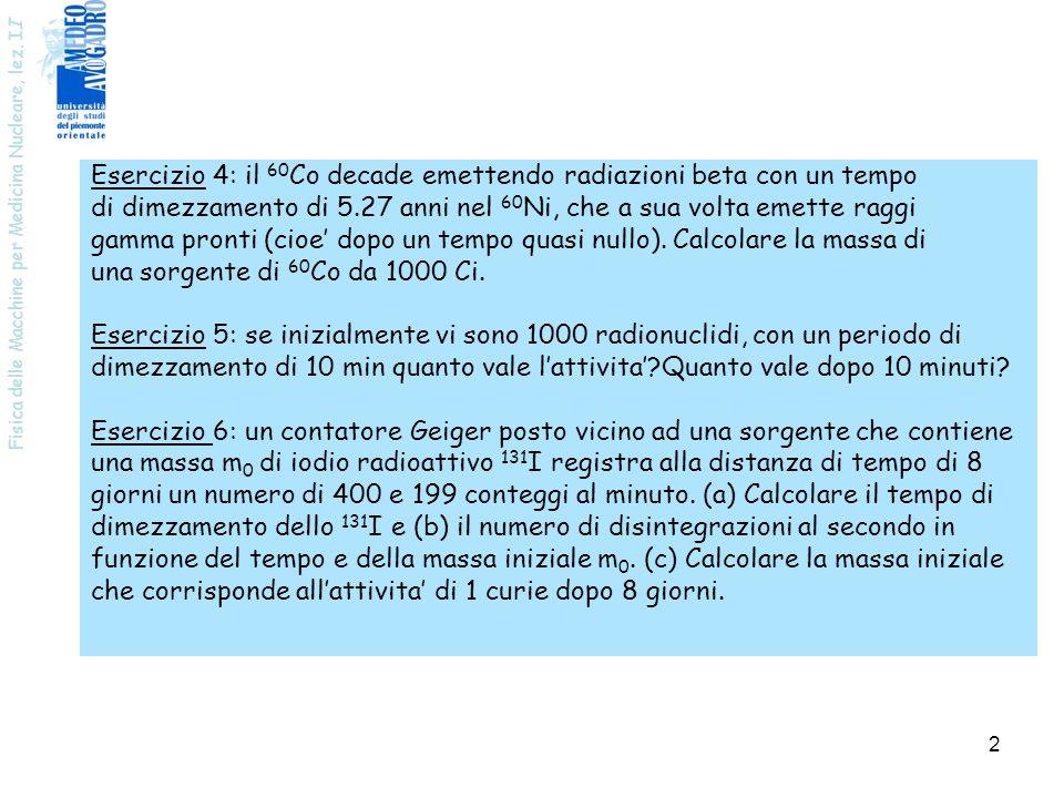 Esercizio 4: il 60Co decade emettendo radiazioni beta con un tempo