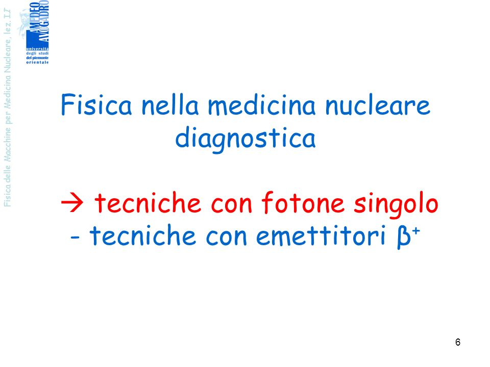 Fisica nella medicina nucleare diagnostica  tecniche con fotone singolo - tecniche con emettitori β+