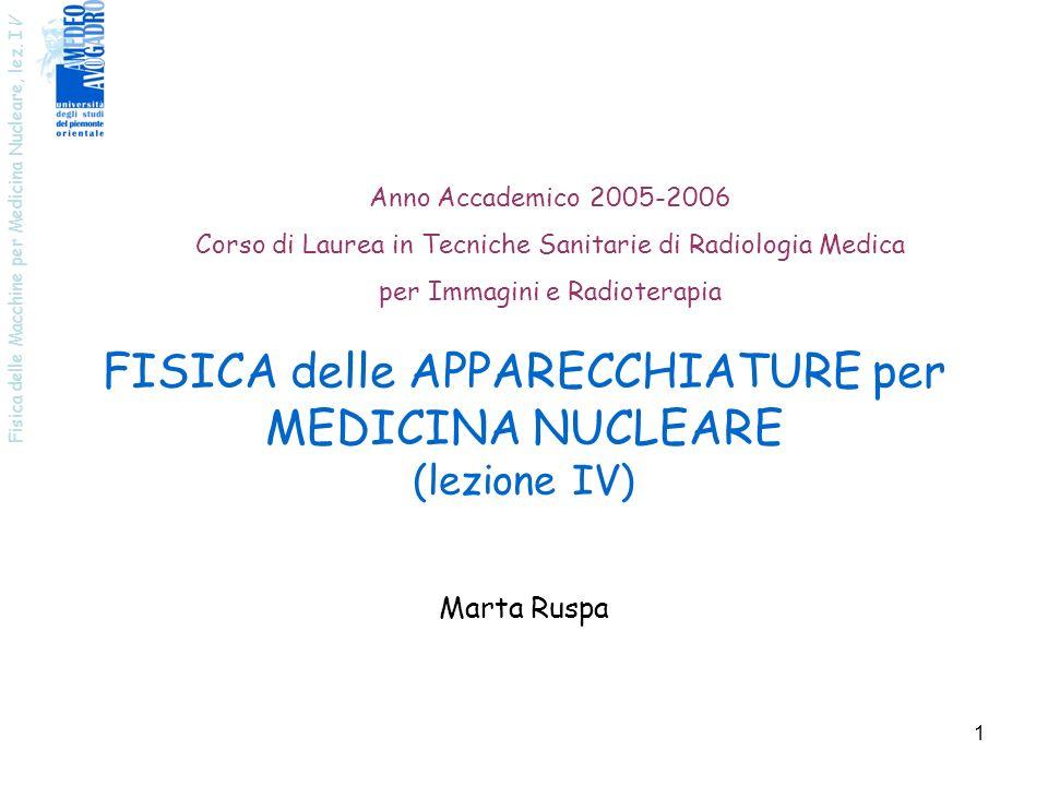 FISICA delle APPARECCHIATURE per MEDICINA NUCLEARE (lezione IV)