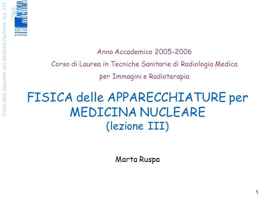 FISICA delle APPARECCHIATURE per MEDICINA NUCLEARE (lezione III)