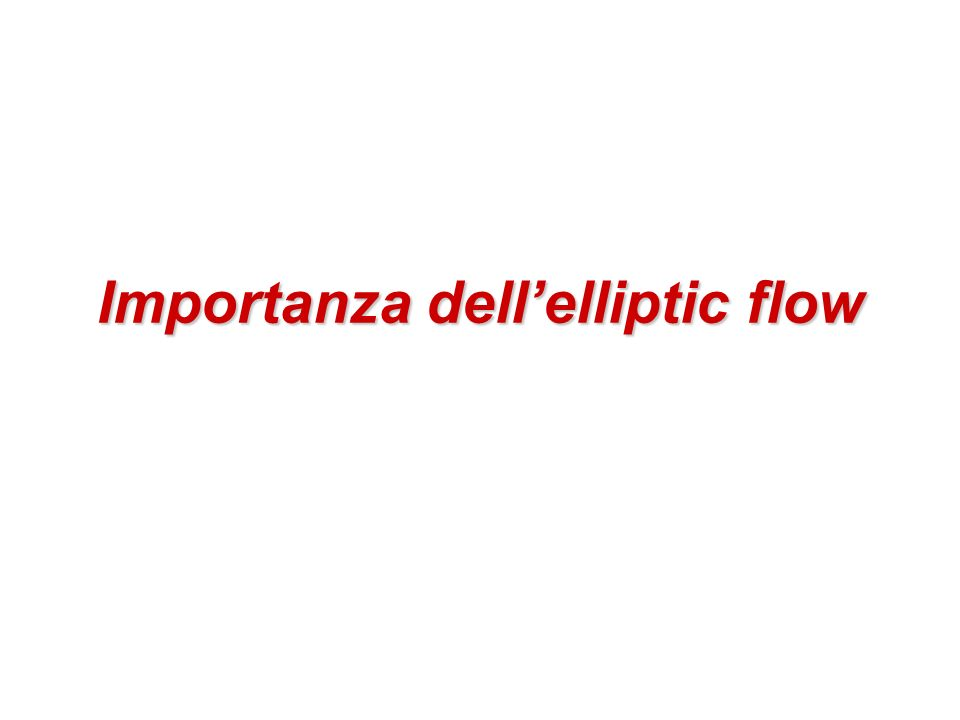 Importanza dell'elliptic flow