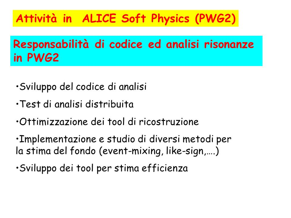 Attività in ALICE Soft Physics (PWG2)