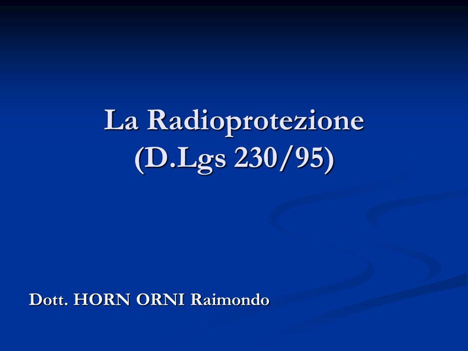 La Radioprotezione (D.Lgs 230/95)
