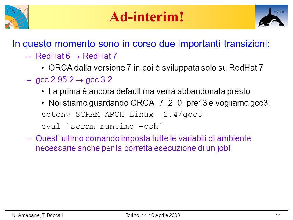 Ad-interim! In questo momento sono in corso due importanti transizioni: RedHat 6  RedHat 7.