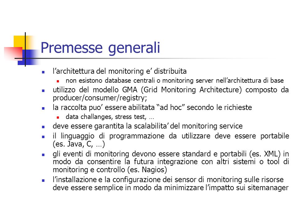 Premesse generali l'architettura del monitoring e' distribuita