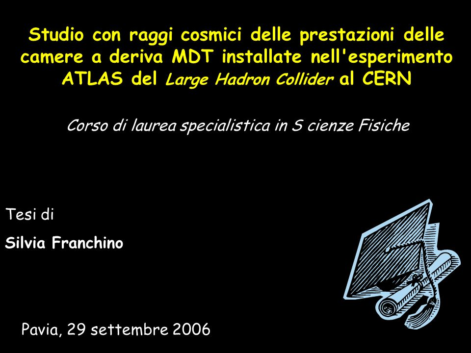 Studio con raggi cosmici delle prestazioni delle camere a deriva MDT installate nell esperimento ATLAS del Large Hadron Collider al CERN