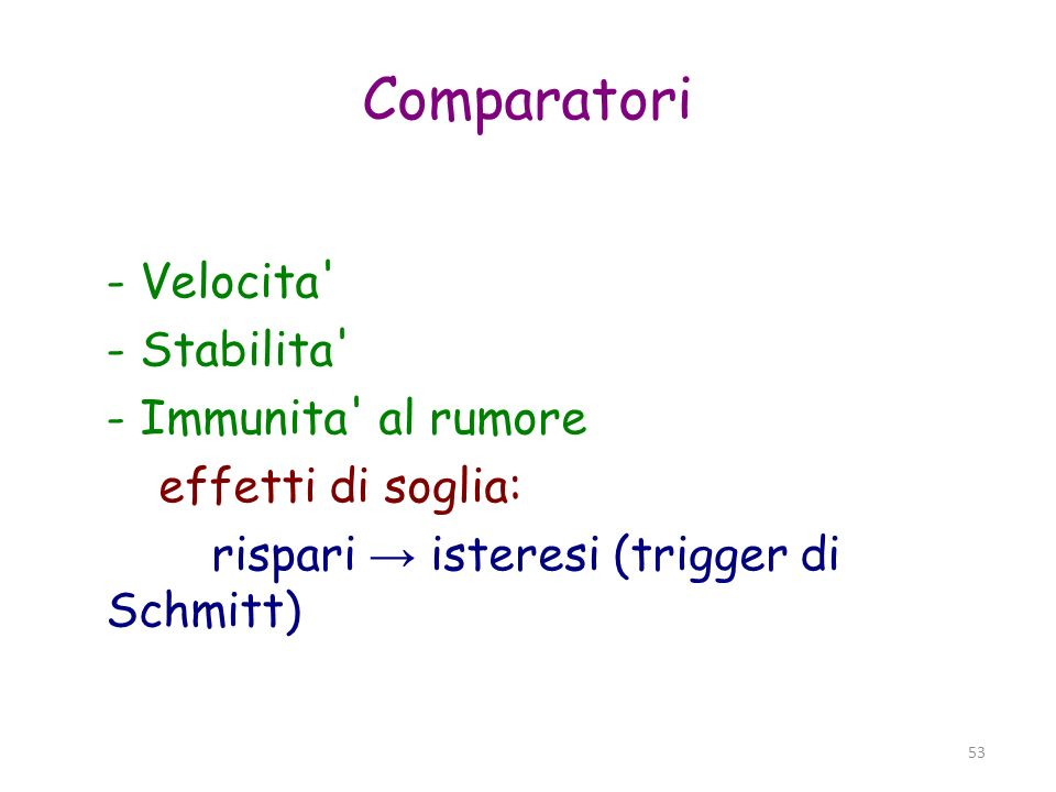 Comparatori - Velocita - Stabilita - Immunita al rumore
