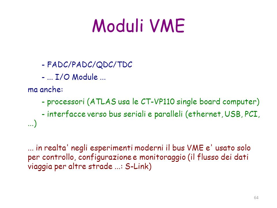 Moduli VME - FADC/PADC/QDC/TDC - ... I/O Module ... ma anche: