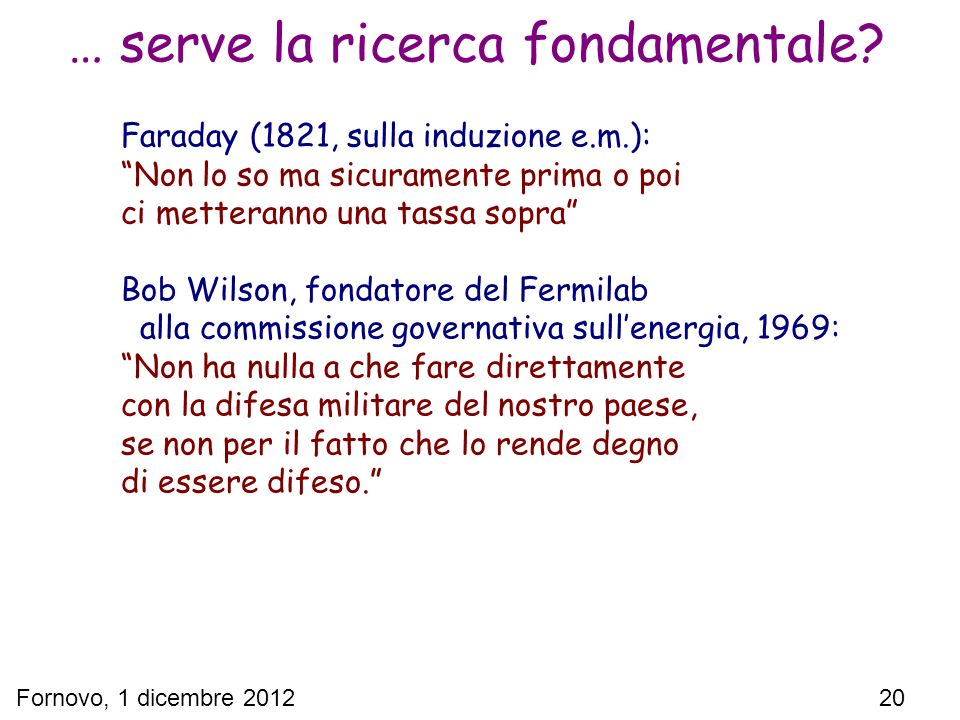 … serve la ricerca fondamentale